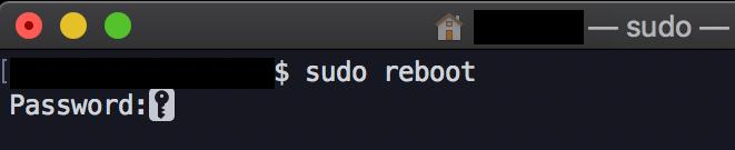 ターミナルにsudo rebootと入力する